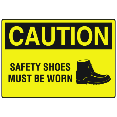 OSHA Caution Signs - Safety Shoes Must Be Worn