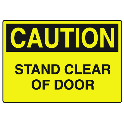 OSHA Caution Signs - Stand Clear Of Door