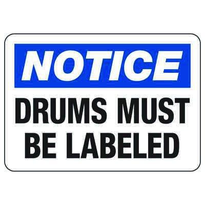 OSHA Notice Signs - Notice Drums Must Be Labeled