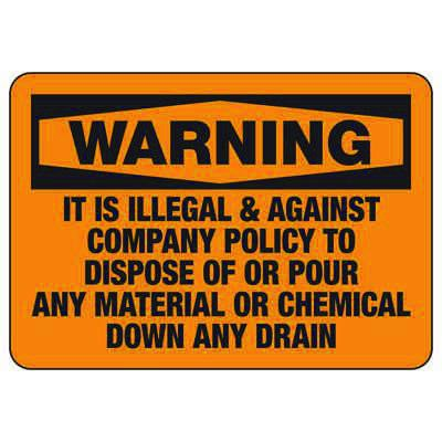 Warning It Is Illegal & Against Company Policy - Chemical Warning Sign