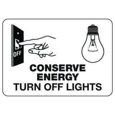Conserve Energy Turn Off Lights - Conserve Energy And LEED Signs