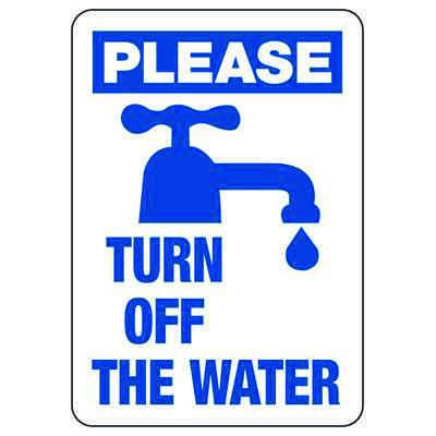 Please Turn Off The Water  - Conserve Energy And LEED Signs