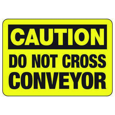 Caution Do Not Cross Conveyor - Industrial OSHA Conveyor Signs