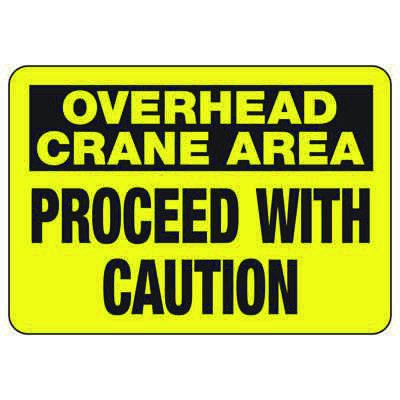 Crane Safety Signs - Overhead Crane Area Proceed With Caution