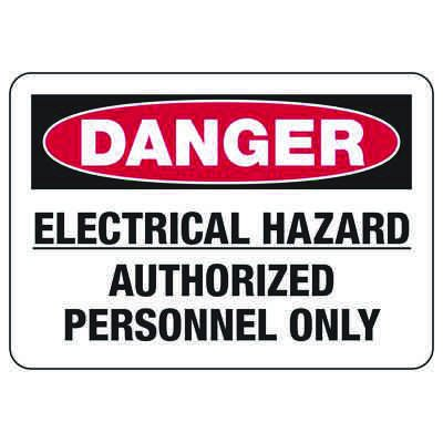 Danger Signs- Electrical Hazard Authorized Personnel Only