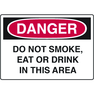 OSHA Danger Signs - Do Not Smoke Eat Or Drink In This Area
