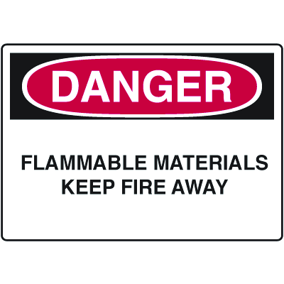 Danger Signs - Flammable Materials Keep Fire Away