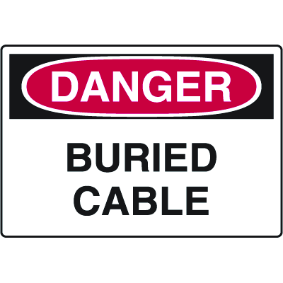 OSHA Danger Signs - Buried Cable