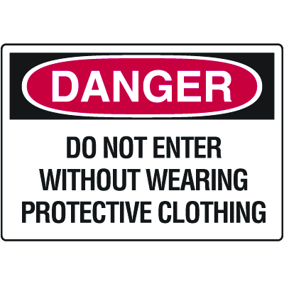 OSHA Danger Signs - Do Not Enter Without Wearing Protective Clothing