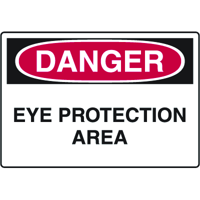 Danger Signs - Eye Protection Area
