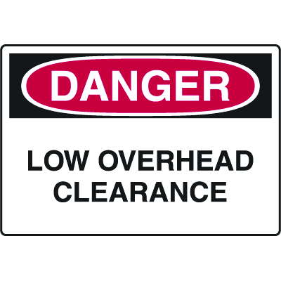 Danger Signs - Low Overhead Clearance