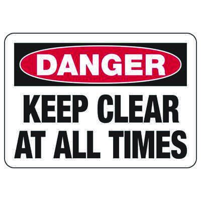 Danger Signs - Keep Clear At All Times