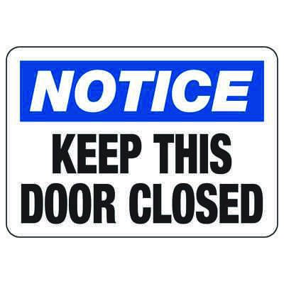 OSHA Notice Signs - Notice Keep This Door Closed