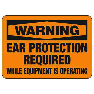 Machine Safety Signs - Ear Protection Required While Equipment Is Operating