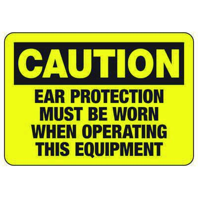 Caution Ear Protection Must Be Worn - Machine Safety Signs