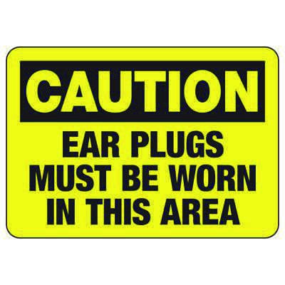 Caution Ear Plugs Must Be Worn In This Area - Machine Safety Signs