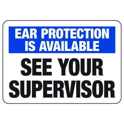 Ear Protection Is Available See Your Supervisor - Machine Safety Signs