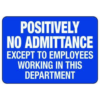 Positively No Admittance - Employee and Visitor Signs