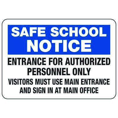 Entrance For Authorized Personnel Only - Safe School Notice Signs