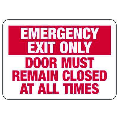 Emergency Exit Only Door Must Remain Closed - Industrial Exit Signs