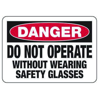 Do Not Operate Without Glasses - Industrial OSHA Machine Hazard Sign