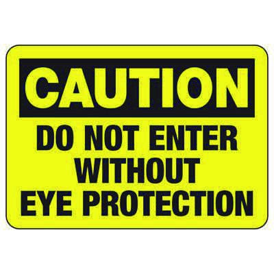 Caution Do Not Enter Without Eye Protection - PPE Sign