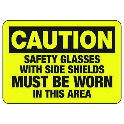 Caution Safety Glasses With Side Shields Must Be Worn - PPE Sign