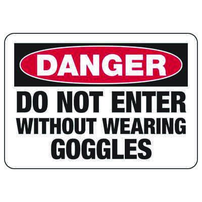 Danger Do Not Enter Without Goggles - PPE Sign