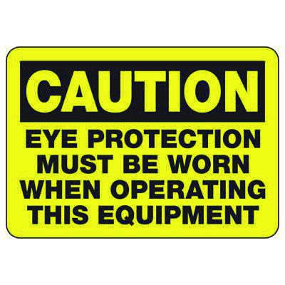 Caution Eye Protection Must Be Worn - PPE Sign