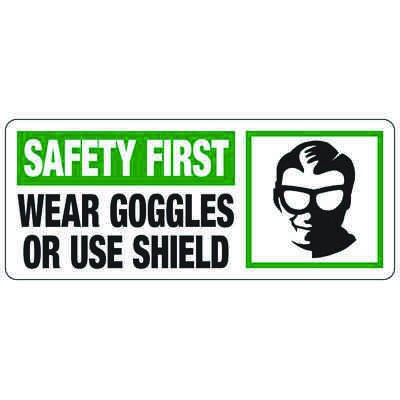 Wear Goggles Or Use Shield - PPE Sign