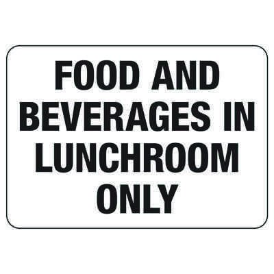 Food and Beverages In Lunchroom Only - Housekeeping Signs