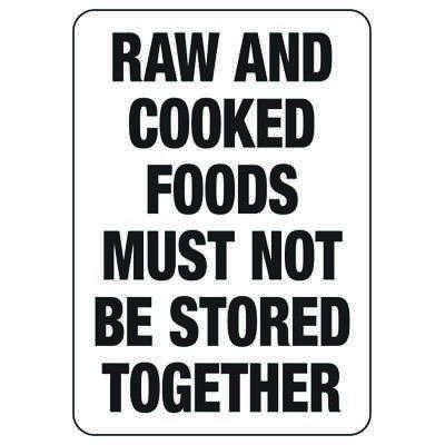 Don't Store Raw & Cooked Foods Together - Industrial Food Safety Sign