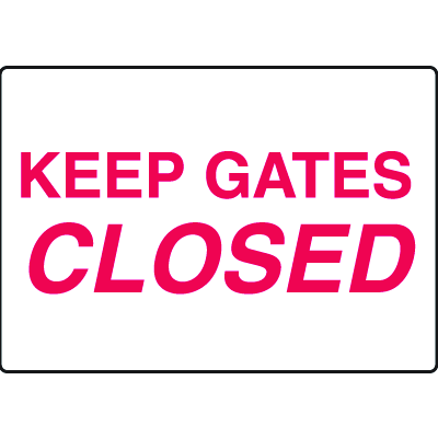 Keep Gates Closed Gate Directional Signs