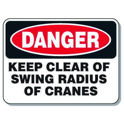 Heavy-Duty Construction Signs - Danger Keep Clear Of Swing Radius Of Cranes