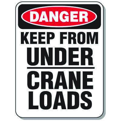 Heavy-Duty Construction Signs - Danger Keep From Under Crane Loads