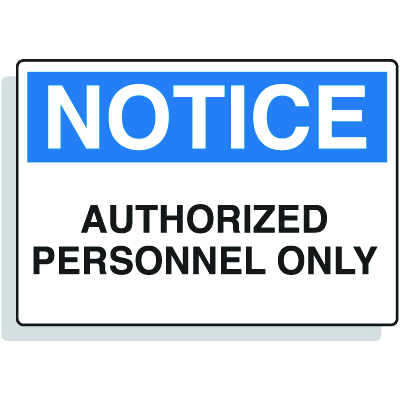 Fiberglass OSHA Signs - Notice - Authorized Personnel Only