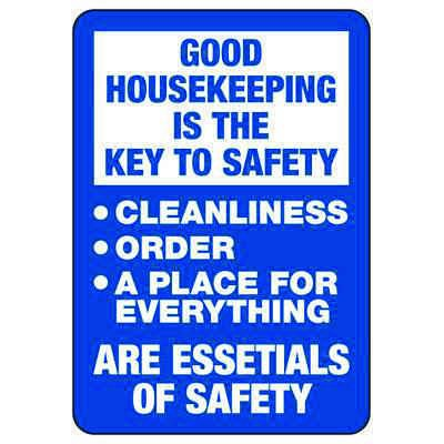 Good Housekeeping Key To Safety - Industrial Housekeeping Sign