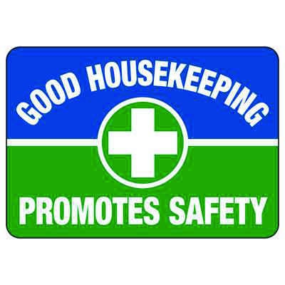 Good Housekeeping Promotes Safety - Industrial Housekeeping Sign