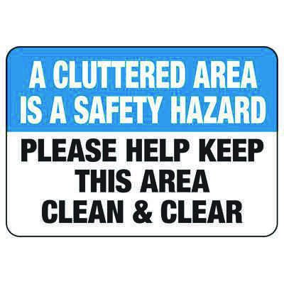 Keep Cluttered Area Clean And Clear - Industrial Housekeeping Sign