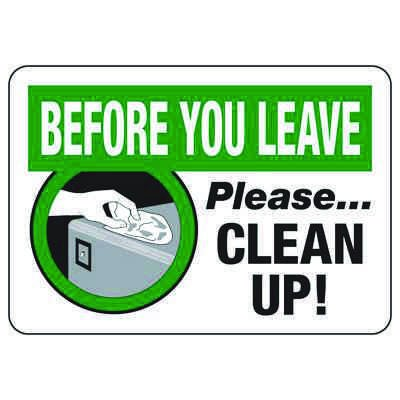 Before You Leave Please Clean Up - Industrial Housekeeping Sign