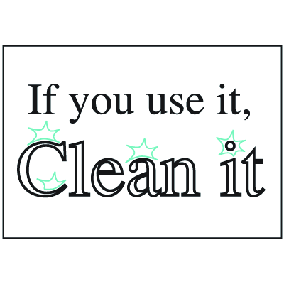 Housekeeping Signs - If You Use It Clean It