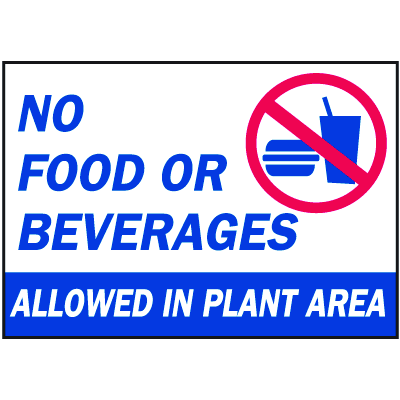 Housekeeping Signs - No Food or Beverages Allowed In Plant Area