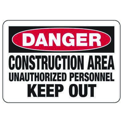 Danger Construction Area Keep Out - Industrial Construction Sign