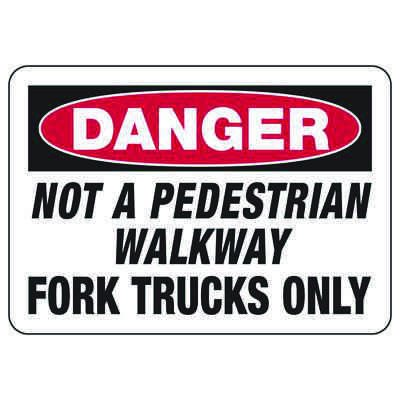 Danger Signs - Not A Pedestrian Walkway Fork Trucks Only
