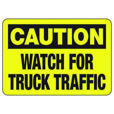 Caution Watch For Truck Traffic - Forklift Signs