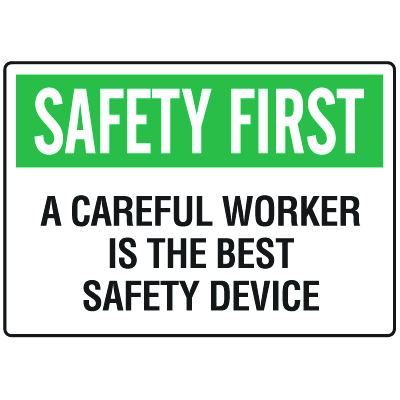 OSHA Informational Signs - Safety First A Careful Worker Is The Best Safety