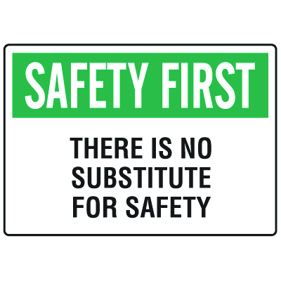 OSHA Informational Signs - Safety First There Is No Substitute For Safety