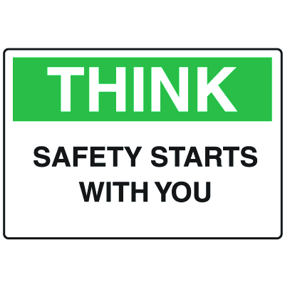 OSHA Informational Signs - Think Safety Starts With You
