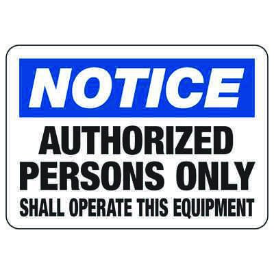 Notice Authorized Persons Only- Industrial OSHA Machine Hazard Sign