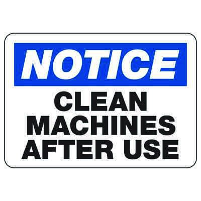 Notice Clean Machines After Use - Industrial OSHA Machine Hazard Sign